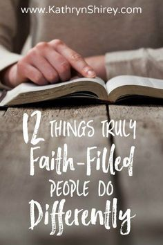 How are you living your life differently? How does your faith make a difference? These 12 traits define how we live distinctively when we're faith-filled.