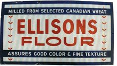 Advertising sign for Ellison's Flour Milled from Selected Canadian Wheat Assures Good Color & Fine Texture.