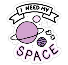 Eu preciso do meu espaço.                                                                                                                                                                                 Mais