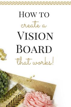 How to create a vision board that really works!