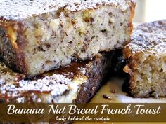 Banana Nut Bread French Toast - Lady Behind the Curtain