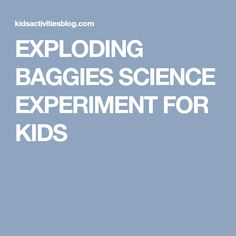 EXPLODING BAGGIES SCIENCE EXPERIMENT FOR KIDS