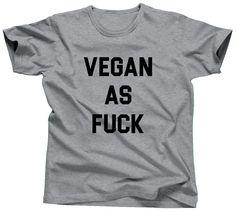 Vegan As Fuck T-Shirt - 100% cotton - Unisex crew neck - Fit is true to size