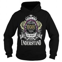 I Love HICKOX  Its a HICKOX Thing You Wouldnt Understand  T Shirt Hoodie Hoodies YearName Birthday Shirts & Tees
