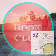 One Year To A Happier and Healthier You is #newontheblog  We all want to lose weight and keep it off.  Could you commit to 52 small changes over the next year?  Author Brett Bluementhal may have a plan for you.  Read more on the #blog #linkinprofile or http://ift.tt/1DXvZYt  #lifestylechange #holistichealth #weightloss #healthandfitness #fitfam #fitmom #wecandothis #teamMirrorWatching