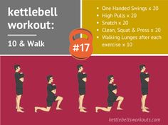 02000 10 and Walk Exercises One Handed Swing High Pulls Snatch Clean, Squat & Press How to Perform the Workout Start by performing 10 reps of the first exercise on each side, then perform a walking forward lunge with the kettlebell for 10 steps, then repeat the first exercise again and then the walking lunges …