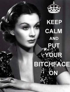 Keep Calm... Oh Vivien, you do it so well.