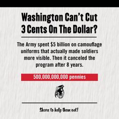 The Army spent $5 billion on camouflage uniforms that actually made soldiers more visible. Then it canceled the program after 8 years. #ShowUsYourCuts