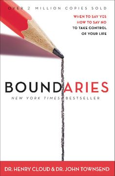 Boundaries: When to Say YES, When to Say NO, To Take Control of Your Life: Henry Cloud, John Townsend:  .....How do I answer someone who wants my time, love, energy, or money? -- and more questions...