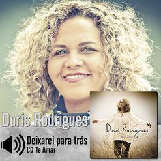 """Ouça a canção """"Deixarei para trás"""" do CD Te Amar da Doris Rodrigues: http://bit.ly/1BmAhC0 #MúsicaGospel #CDTeAmar"""