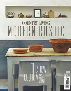 Country Living Modern Rustic magazine subscription, from including delivery. Country Living Uk, Country Living Magazine, Country Decor, Country Style, Modern Rustic Decor, Modern Rustic Interiors, Rustic Chic, Bungalow Renovation, Cottage Interiors