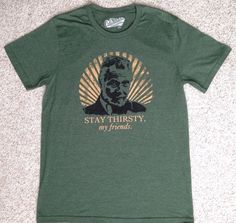 STAY THIRSTY MY FRIENDS T-SHIRT Dos Equis Most Interesting Man In The World LRG #OldNavy #GraphicTee