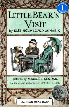 Little Bear's Visit  by Else Holmelund Minarik, illustrated by Maurice Sendak