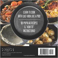 My Lodge Cast Iron Skillet Cookbook: 101 Cast Iron Skillet Recipes (Cast Iron Recipes) Iron Skillet Recipes, Cast Iron Recipes, Skillet Meals, Lodge Cast Iron Skillet, Cast Iron Cooking, Learn To Cook, Popular Recipes, Vegan Vegetarian, Kindle
