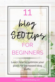 11 BLOG SEO TIPS FOR BEGINNERS Seo Marketing, Marketing Strategies, Seo Strategy, Business Marketing, Digital Marketing, Seo For Beginners, Blog Topics, Seo Tips, Business Tips
