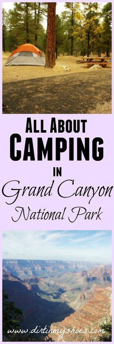 Everything you need to know about frontcountry campgrounds in Grand Canyon National Park. This website is so helpful!