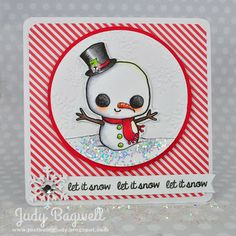 Snowman (digi) with sentiment from Snow Bunny (clear) by Just Being Judy