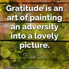 Gratitude is an art of painting adversity into a lovely picture. Find 30 days of gratitude quotes, photos, and more to help you adopt an attitude of gratitude. FREE photo download to make your own inspirational graphics! Click thru to blog.