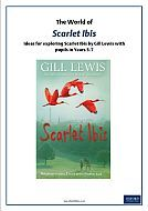 Scarlet Ibis by Gill Lewis  - Reading Notes (PDF)