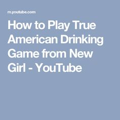 How to Play True American Drinking Game from New Girl - YouTube
