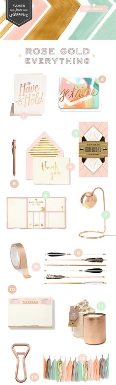 Urbanic Faves - Rose Gold Everything: http://ohsobeautifulpaper.com/2015/04/urbanic-faves-rose-gold-everything/ | 1.  The Social Type; 2. Thimble Press; 3. Chronicle Books; 4. Kate Spade; 5. Cool Material; 6. Kate Spade; 7. West Elm; 8. Mineral and Matter; 9. Uline; 10. Kate Spade; 11. Mine Design; 12. Clover and Bloom; 13. Kikkerland