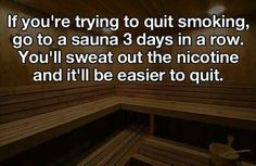 Quitting smoking #sauna #cigarettes #nicotine