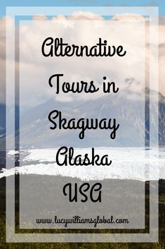 Alternative Tours in Skagway Alaska USA - Lucy Williams Global Alaska Tours, Alaska Usa, Alaska Travel, Alaska Cruise, Cruise Packing Tips, Cruise Travel, Travel Usa, Canada Travel, Travel Advice
