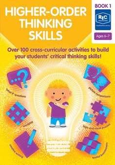 Higher-order thinking skills — Ages 6—7 Higher Order Thinking, Cross Curricular, Thinking Skills, Book 1, Student, Age, Teaching, Activities, Writing