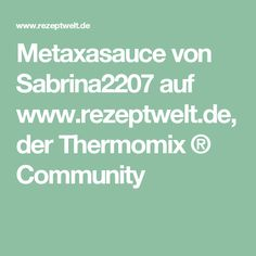 Metaxasauce von Sabrina2207 auf www.rezeptwelt.de, der Thermomix ® Community