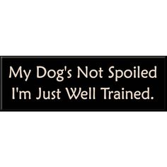 Spoiled Dog Sign   Pet Signs   Arttowngifts.com