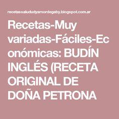 Recetas-Muy variadas-Fáciles-Económicas: BUDÍN INGLÉS (RECETA ORIGINAL DE DOÑA PETRONA
