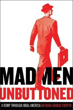 Counting down the days until the Mad Men season four premiere? Pass the time by perusing the 250+ pages of Mad Men Unbuttoned ($12). Penned by Natasha Vargas-Cooper of Public School Intelligentsia fame, this unique quasi-history book looks at both the show and the era in which it's set, covering advertising, sex, politics, design, and pop culture with interesting tidbits of information scattered throughout. Don Draper wannabes should beware its tricky name, however — Unbuttoned is more or…