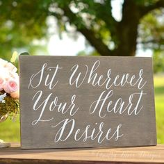 sit wherever your heart desires sign for wedding by country bliss designs | signs entrance weddings | http://emmalinebride.com/decor/signs-entrance-weddings/