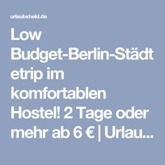Low Budget-Berlin-Städtetrip im komfortablen Hostel! 2 Tage oder mehr ab 6 € | Urlaubsheld