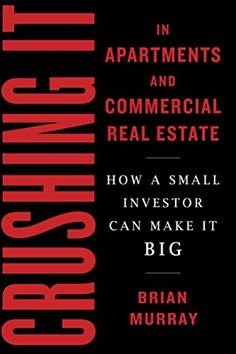 Crushing It in Apartments and Commercial Real Estate: How... https://www.amazon.com/dp/B01N6DKA10/ref=cm_sw_r_pi_dp_x_qjsHybP459KNR