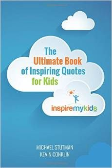 Words can change people—and, ultimately, the world. In order to grow into their best selves, children need inspiration. Written by the founders of InspireMyKids.com, the world's leading online community of inspiration for kids, The Ultimate Book of Inspiring Quotes for Kids makes a great addition to any home library, classroom or child's bedside.