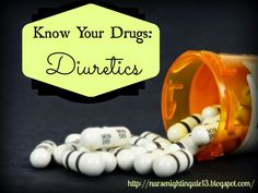 Know Your Drugs: The Pharmacology of Diuretics. Every nursing student MUST read this. Nurse Nightingale breaks down the pharmacology of diuretic drugs.