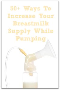 50+ Ways To Increase Breastmilk Supply When Pumping