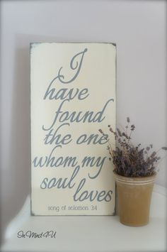 "Custom Wood Sign, Love quote, Wood Sign, Wall Art, Wood Sign, ""I have found the one my soul loves"", Vintage, Quote Sign, Wedding, Solomon on Etsy, $49.00"