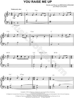 I found digital sheet music (easy piano) for You Raise Me Up by Josh Groban from 2002 at Musicnotes.
