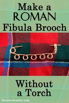 Make a Roman Fibula Brooch Jewelry Tutorial ,