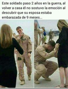 Soldado:novia estoy muy feliz  de que estés embarazada de nuestro bebe. Esposa:nuestro bebe... hehe si claro nuestro bebe