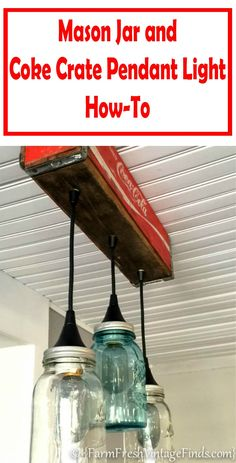 How to Make a Pendant Light From a Coke Crate and Mason Jars