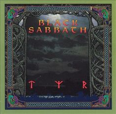 Tyr is the fifteenth studio album by English rock band Black Sabbath, released in August 1990 by I. The album title, and s. Woodstock, Hard Rock, Heavy Metal, Black Sabbath Albums, Tony Martin, Rock Album Covers, Pochette Album, Metal Albums, Judas Priest