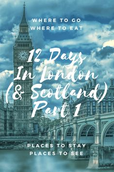 12 Days In London And Scotland Part 1