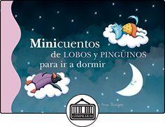 Minicuentos De Lobos Y Pingüinos Para Ir A Dormir de ANA BURGOS ✿ Libros infantiles y juveniles - (De 0 a 3 años) ✿