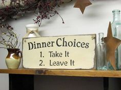 """This wood kitchen sign is made from pine, and measures Approx x It reads """"Dinner Choices Take it Leave it"""". The front is painted beeswax yellow then distressed, the back is stained a Wooden Pallet Crafts, Diy Pallet Projects, Wooden Pallets, Burlap Crafts, Pallet Art, Wood Projects, Funny Wood Signs, Diy Signs, Wooden Signs"""