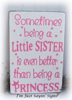 This Sometimes Being A Little Sister Is Even Better Than Being A Princess Wood Sign is just one of the custom, handmade pieces you'll find in our wall hangings shops. Little Girl Rooms, My Little Girl, My Baby Girl, Little Sisters, Baby Love, Big Brother Little Sister, Princess Room, Little Princess, Girl Nursery