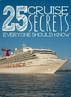 Want to truly get away? Cruising is not only relaxing, it is also one of the most cost-effective ways to travel! These 25 insider secrets can help you find the best deals, discover little-known tips tricks, and help you make the most of your next cruise vacation.