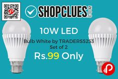 Shopclues #DealofTheDay is offering 10W LED Bulb White by TRADERS5253 Set of 2 at Rs.99. Cool White Colour Temperature, B22HOLDER Holder, Illuminate your home with these energy efficient LED bulbs.  http://www.paisebachaoindia.com/10w-led-bulb-white-by-traders5253-set-of-2-at-rs-99-only-shopclues/